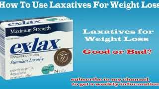 How To Use Laxatives For Weight Loss