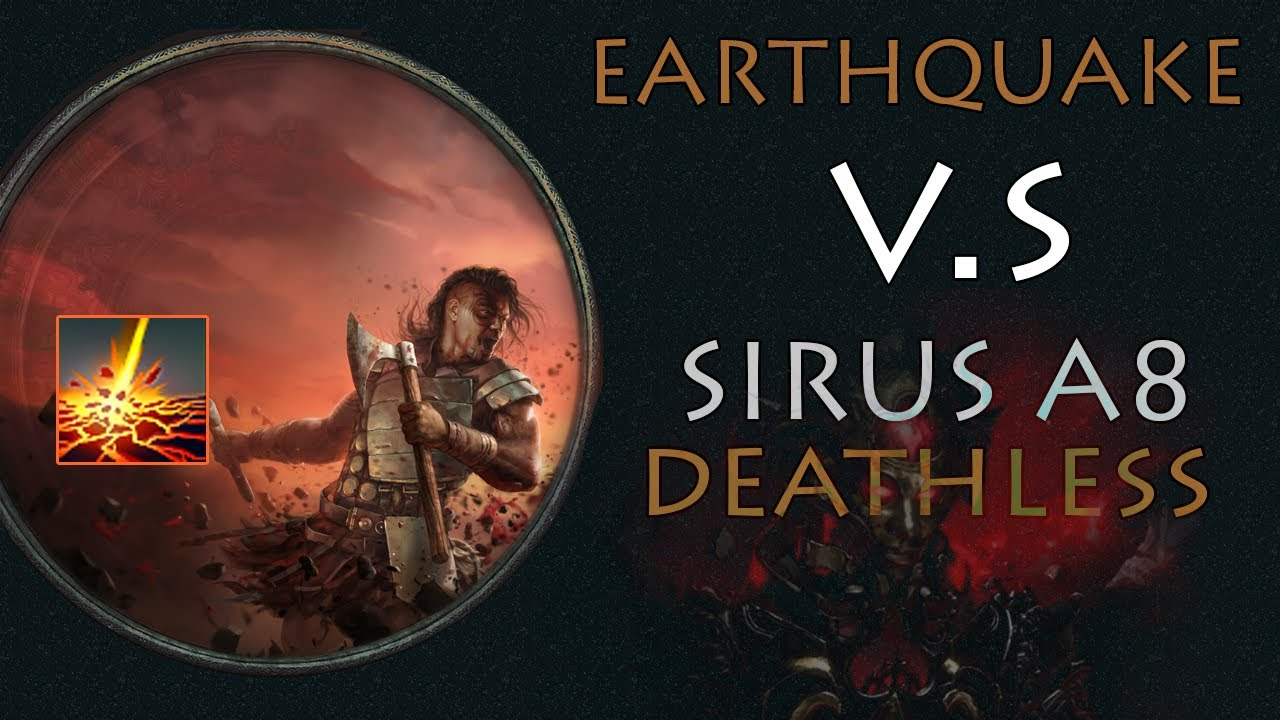 [ Build ] 3.11 Earthquake Double Warcry Zerker vs Sirus A8 (Deathless)