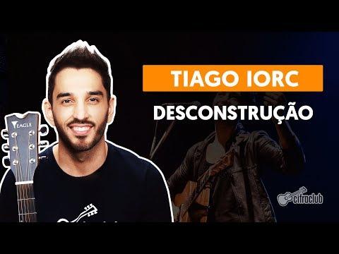 DESCONSTRUÇÃO - Tiago Iorc   Como tocar no violão