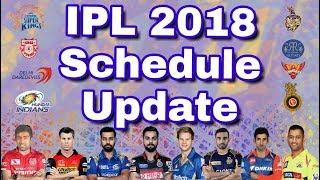 IPL 2018 : Schedule Updates For 11th Season Of IPL