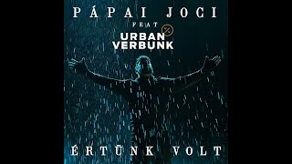 Pápai Joci feat. Urban Verbunk - Értünk volt (Official Music Video)
