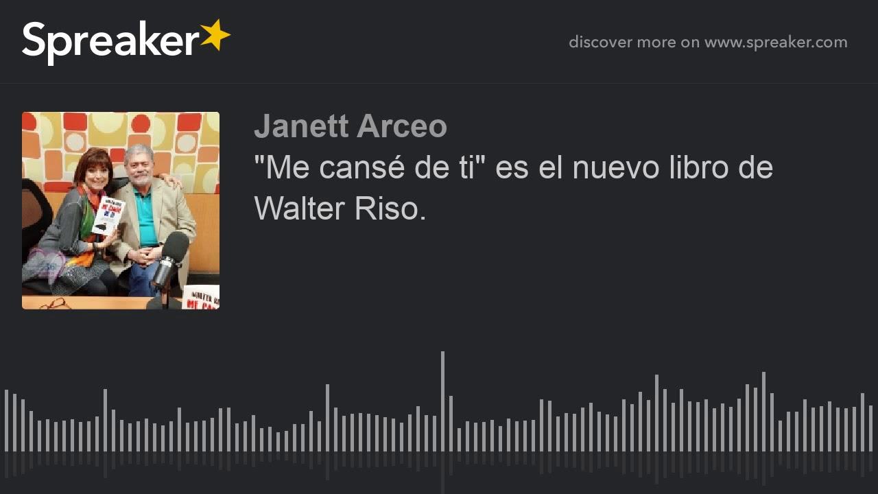 Me Cansé De Ti Es El Nuevo Libro De Walter Riso Youtube