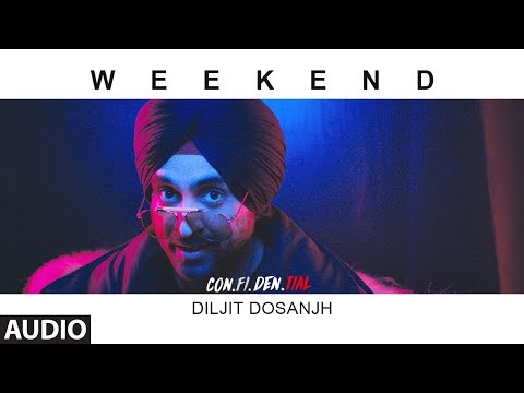 Weekend Full Audio Song  | CON.FI.DEN.TIAL | Diljit Dosanjh | Latest Song 2018
