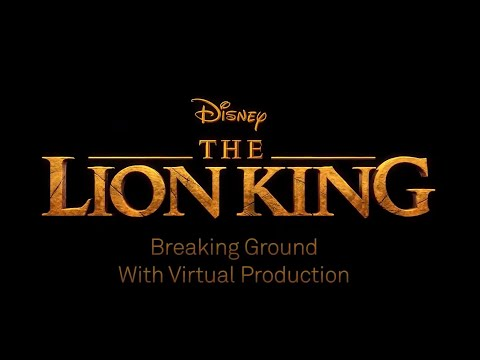 The Lion King - Breaking Ground with Virtual Production