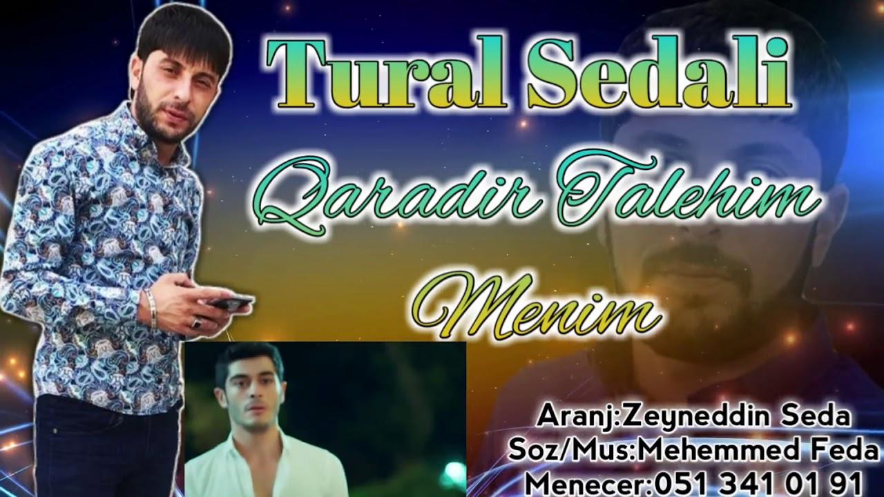 Tural Sedali - Qaradir Taleyim Qara 2018