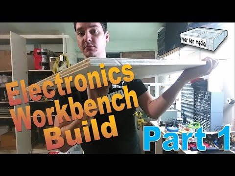 Electronics Workbench Build - Part 1