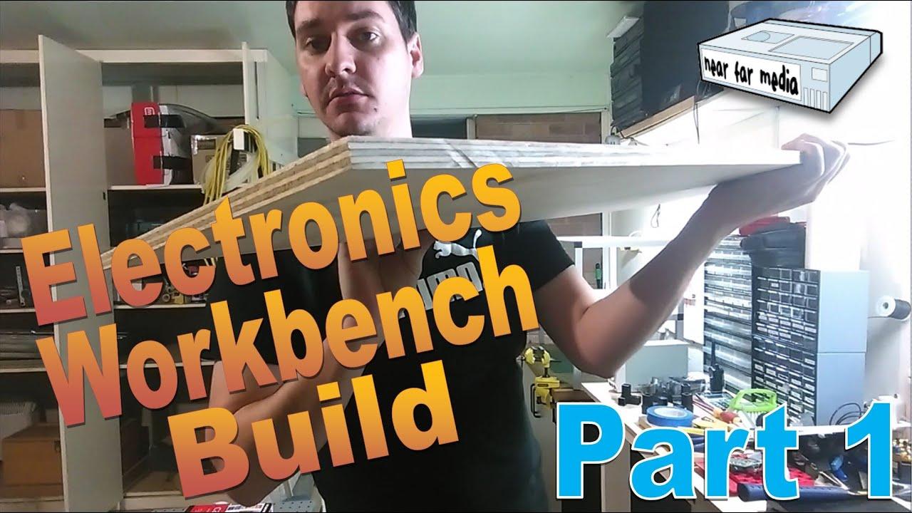 Electronics Workbench Build Part 1 Youtube