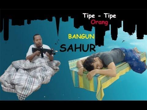 Duo Harbatah Tipe Tipe Orang Bangun Sahur