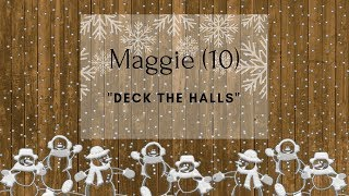 Maggie (10) performing Deck the Halls