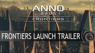 ANNO 2205: FRONTIERS DLC LAUNCH TRAILER [UK]