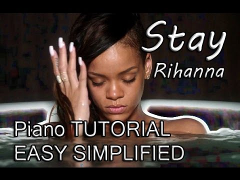 Stay Rihanna Ft Mikky Ekko Piano Tutorial Easy Simplified Bo