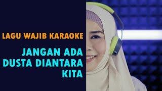 Lagu Wajib Karaoke: Jangan Ada Dusta Diantara Kita