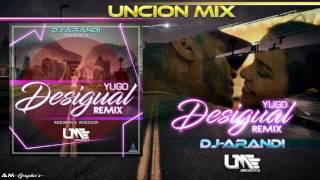 Indiomar Yugo Desigual Remix Dj Arandy Unción Mix