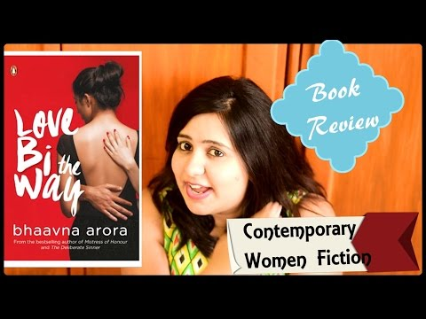 Book Review - Love Bi the Way by Bhaavna Arora (Contemporary Women Fiction)