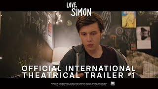 Love, Simon - [Official International Theatrical Trailer #1 in HD (1080p)]