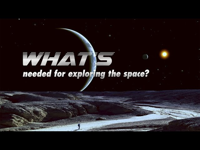 Live: What's needed for exploring the space?