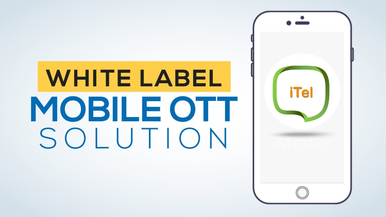 White Label Mobile OTT Solution | iTel IM Dialer