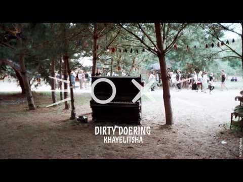 Dirty Doering - Khayelitsha