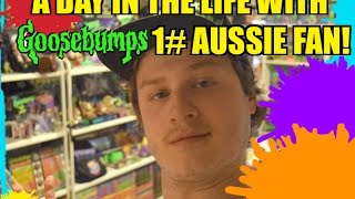 A Day In The Life With Goosebumps 1# Aussie Fan!