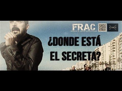 F.R.A.C.: ¿ Donde está el secreta?