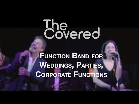 The Covered - wedding, party, and corporate function band. Kent, Sussex,London, Surrey, Herts, Essex