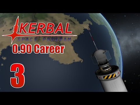 Kerbal Space Program 0.90 Career - Part 3 - Geostationary and Polar Satellites!