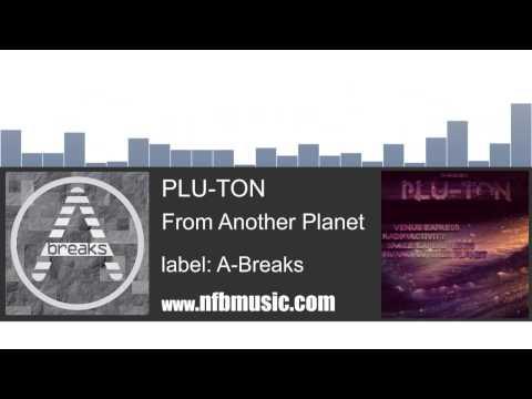 Plu-Ton - From Another Planet (Venus Express EP) - Atmospheric Breaks / Breaks / Breakbeat