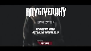 Any Given Day - Never Say Die Teaser