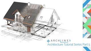 ARCHLine.XP Architectural BIM course Part 5