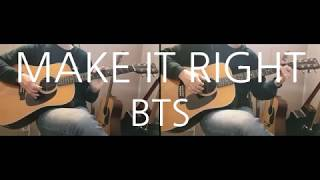 BTS - MAKE IT RIGHT Guitar cover