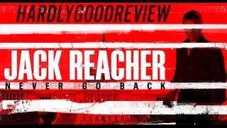 Джек Ричер: Никогда не возвращайся - HardlyGoodReview. Episode 38