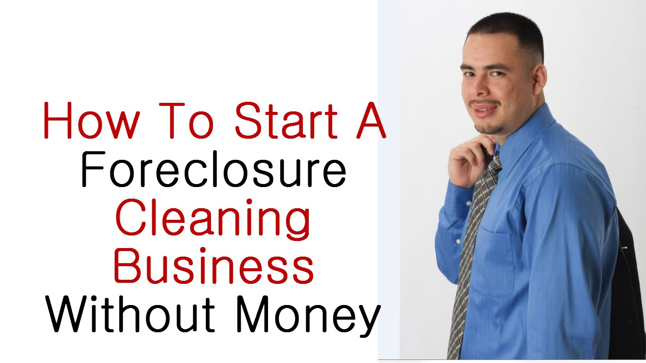 Start Foreclosure Cleaning Business