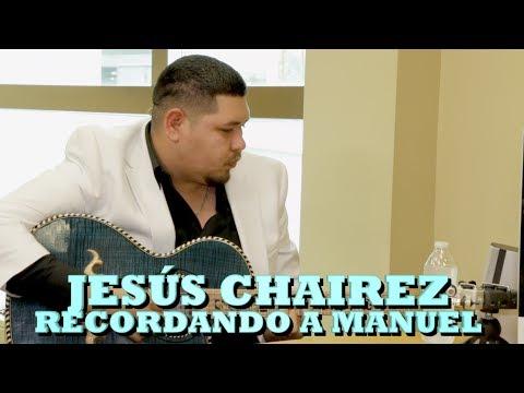 JESUS CHAIREZ - RECORDANDO A MANUEL (Versión Pepe's Office)