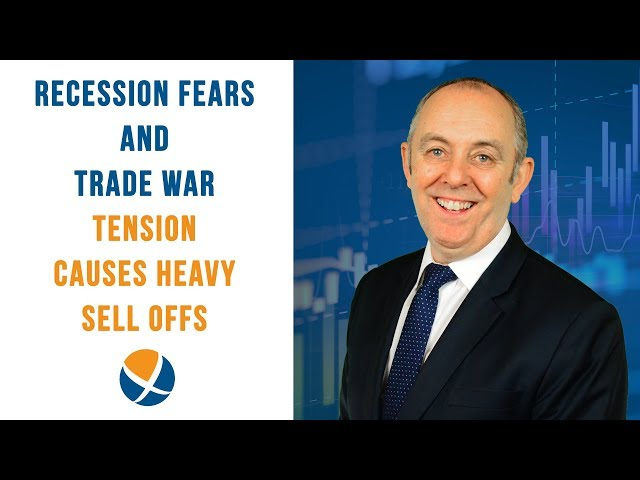 Recession Fears and Trade War Tension Causes Heavy Sell Offs