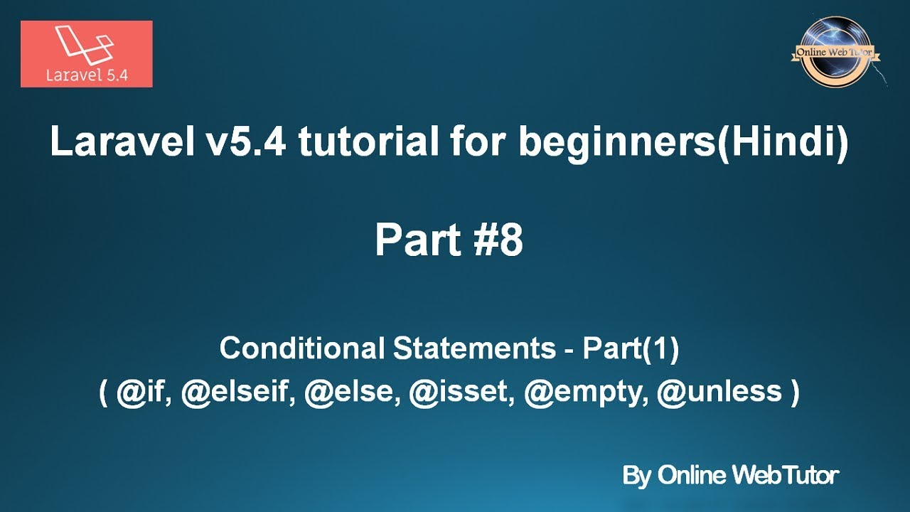 Laravel v5 4 Tutorial for beginners in hindi (Part#8) Conditional  Statements in Laravel Part(1)