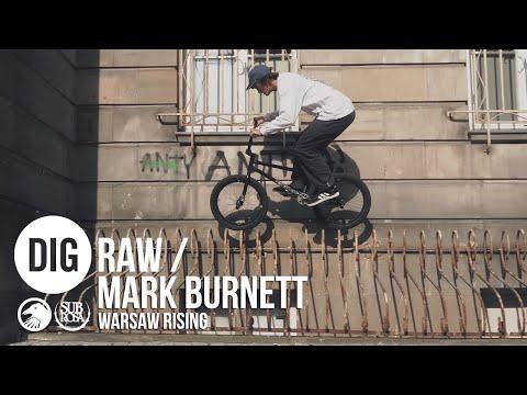 DIG BMX 'RAW' - MARK BURNETT - 'WARSAW RISING'