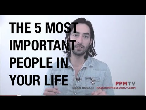 The 5 Most Important People in Your Life | PassionPressDaily.com | PassionPressTV