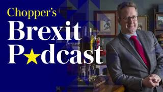 Chopper's Brexit Podcast: Can Boris Johnson save Brexit?