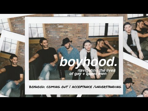 Boyhood Episode I : Coming out | Acceptance | Understanding