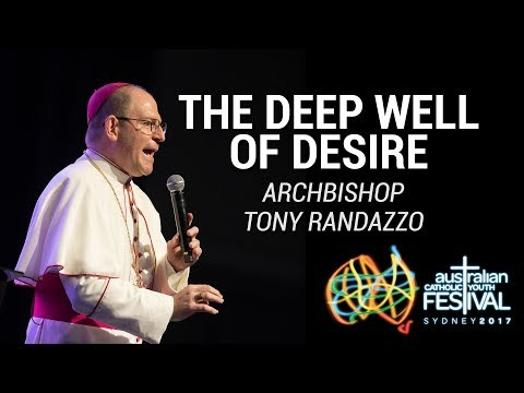 The Deep Well of Desire | Bishop Tony Randazzo at ACYF2017