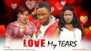 My Love, My Tears 4 - Latest Nigerian Nollywood movie