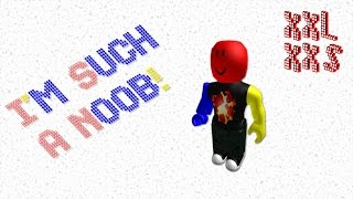 Roblox: I'm Such A Noob!