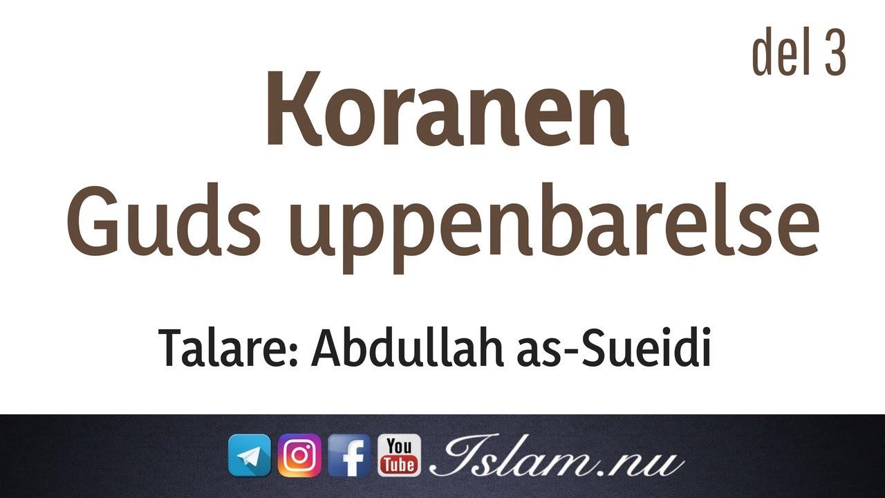 Koranen är Guds uppenbarelse   del 3   Abdullah as-Sueidi