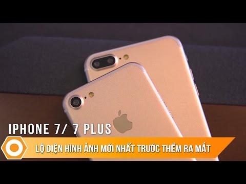 iPhone 7/ 7Plus : Lộ diện hình ảnh mới nhất trước ngày ra mắt