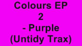 Untidy DJs - The Colours EP 2 - Purple (Untidy Trax)