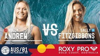 Keely Andrew vs. Sally Fitzgibbons - Roxy Pro Gold Coast 2017 Quarterfinals, Heat 3