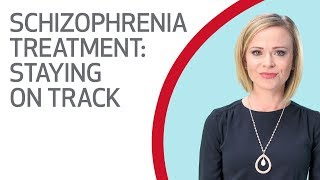 Schizophrenia Treatment: Staying on Track