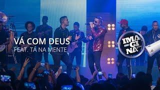 IMAGINAsamba - Vá Com Deus - Feat. Tá Na Mente (DVD Antes e Depois)