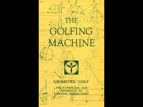 The Golfing Machine, developed by Homer Kelley