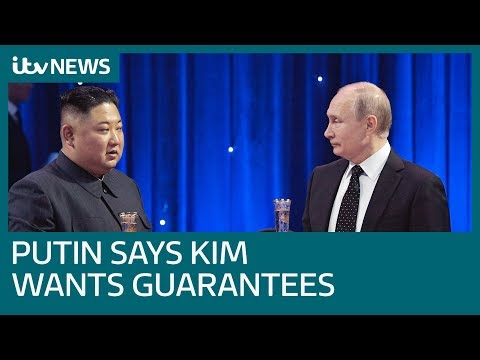 Putin says Kim Jong-un wants security guarantees before dropping nuclear powers | ITV News